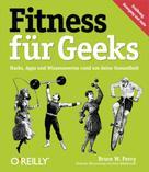 Bruce W. Perry: Fitness für Geeks ★