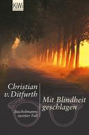 Christian v. Ditfurth: Mit Blindheit geschlagen ★★★★
