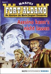 Fort Aldamo - Folge 017 - Asesino kann's nicht lassen