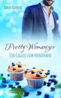 Karin Koenicke: Pretty Womanizer - Ein Gigolo zum Vernaschen ★★★★