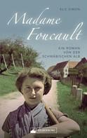 Eliz Simon: Madame Foucault