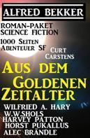 Alfred Bekker: Roman-Paket Science Fiction: Aus dem Goldenen Zeitalter, 1000 Seiten Abenteuer SF ★★★