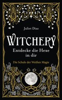 Juliet Diaz: Witchery – Entdecke die Hexe in dir ★★★