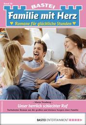 Familie mit Herz 30 - Familienroman - Unser herrlich schlechter Ruf