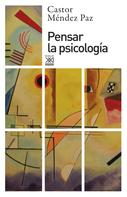 Castor Méndez Paz: Pensar la psicología