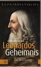 Leonardos Geheimnis - Die Biographie eines Universalgenies