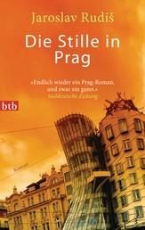 Die Stille in Prag - Roman