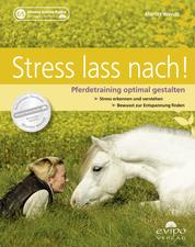 Stress lass nach - Pferdetraining optimal gestalten