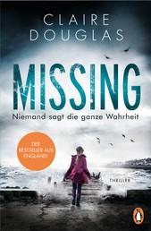 Missing - Niemand sagt die ganze Wahrheit - Thriller