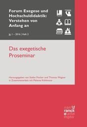 Das exegetische Proseminar - VvAa Heft 2 / 1. Jahrgang (2016)