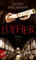 Guido Dieckmann: Luther ★★★★
