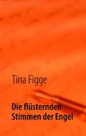 Tina Figge: Die flüsternden Stimmen der Engel