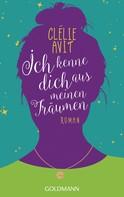 Clélie Avit: Ich kenne dich aus meinen Träumen ★★★★