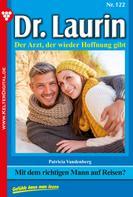 Patricia Vandenberg: Dr. Laurin 122 – Arztroman ★★★★