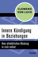 Clemens von Luck: Innere Kündigung in Beziehungen ★★★★