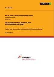 Die Transatlantische Handels- und Investitionspartnerschaft - Treiber oder Hemmer der multilateralen Welthandelsordnung?
