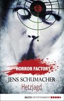 Jens Schumacher: Horror Factory - Hetzjagd ★★★★