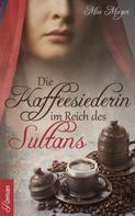 Mia Mazur: Die Kaffeesiederin im Reich des Sultans ★★★★