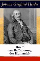 Johann Gottfried Herder: Briefe zur Beförderung der Humanität: alle 10 Sammlungen