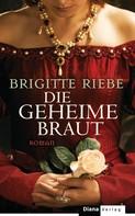 Brigitte Riebe: Die geheime Braut ★★★★