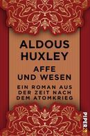 Aldous Huxley: Affe und Wesen