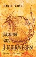 Kerstin Panthel: Legende der Feuerwesen