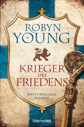 Krieger des Friedens - Historischer Roman