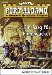 Fort Aldamo - Folge 028 - Ein Sarg für Finnewacker