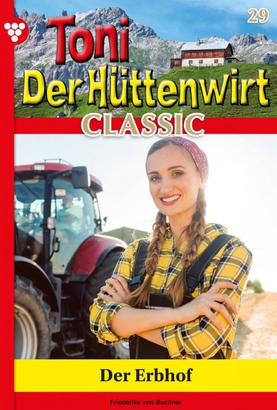 Toni der Hüttenwirt Classic 29 – Heimatroman
