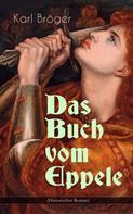 Karl Bröger: Das Buch vom Eppele (Historischer Roman)