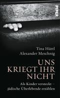 Tina Hüttl: Uns kriegt ihr nicht ★★★★★