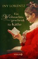 Iny Lorentz: Ein Weihnachtsgeschenk für Käthe ★★★★