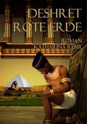 Deshret Rote Erde - Historischer Roman