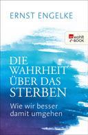 Ernst Engelke: Die Wahrheit über das Sterben ★★★★