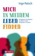 Inge Patsch: Mich in meinem Leben finden