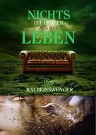 Kai Beisswenger: Nichts ist besser als das Leben ★★★