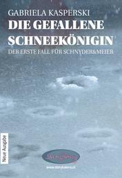 Die gefallene Schneekönigin - Der erste Fall für Schnyder & Meyer