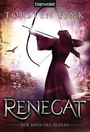 Renegat - Der Sohn des Sehers