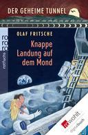 Olaf Fritsche: Der geheime Tunnel: Knappe Landung auf dem Mond ★★★★★