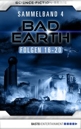 Bad Earth Sammelband 4 - Science-Fiction-Serie - Folgen 16-20