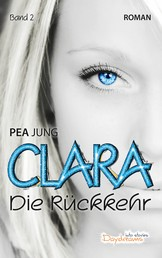 Clara - Die Rückkehr - Band 2