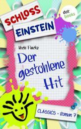 Schloss Einstein - Band 7: Der gestohlene Hit - Roman
