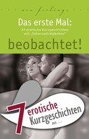 "Hannah Parker: 7 erotische Kurzgeschichten aus: ""Das erste Mal: beobachtet!"" ★★★★"