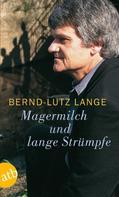 Bernd-Lutz Lange: Magermilch und lange Strümpfe ★★★★★