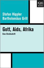 Gott, Aids, Afrika - Eine Streitschrift