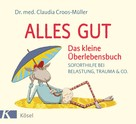 Claudia Croos-Müller: Alles gut - Das kleine Überlebensbuch ★★★★