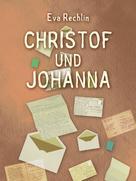 Eva Rechlin: Christof und Johanna
