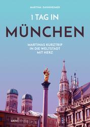 1 Tag in München - Martinas Kurztrip in die Weltstadt mit Herz