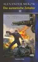Alexander Merow: Das aureanische Zeitalter III - Die Hölle von Thracan ★★★★★