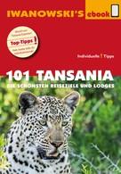 Andreas Wölk: 101 Tansania - Reiseführer von Iwanowski ★★★